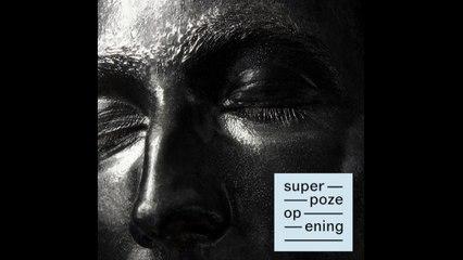 Superpoze - Opening (Fakear Rework)