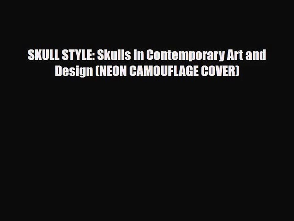 Pdf Download Skull Style Skulls In Contemporary Art And Design Neon Camouflage Cover Pdf