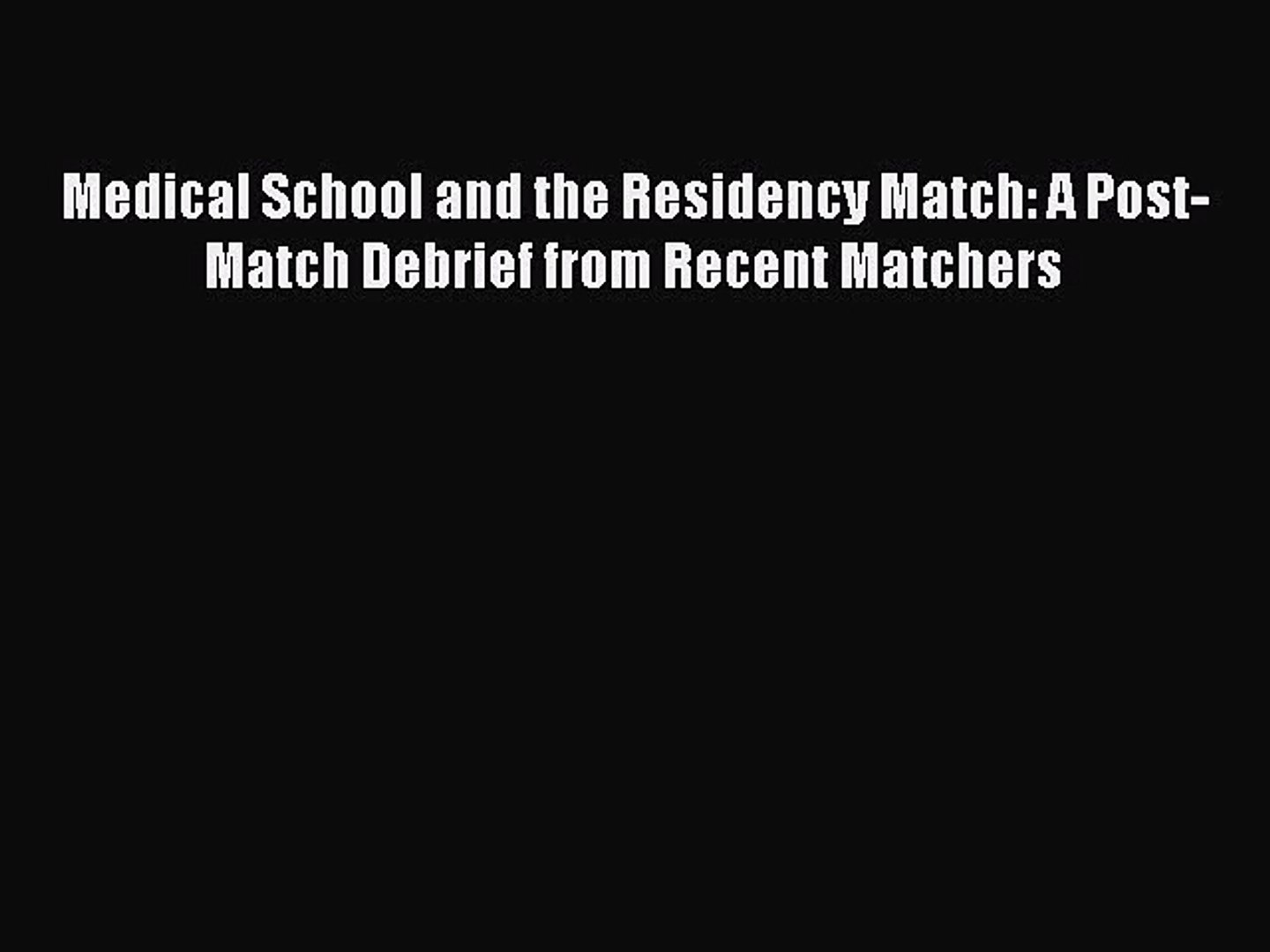 [PDF Download] Medical School and the Residency Match: A Post-Match Debrief from Recent Matchers