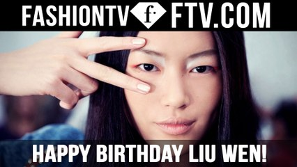 Happy Birthday Liu Wen! | FTV.com
