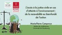 """IEJUC-SFDE_""""Le droit d'accès à la justice en matière d'environnement""""-13-""""L'accès à la justice civile en cas d'atteinte à l'environnement ; de la recevabilité au bien-fondé de l'action"""" (audio), Marie-P. Camproux, Maître de conférences, Uté de Strasbourg"""