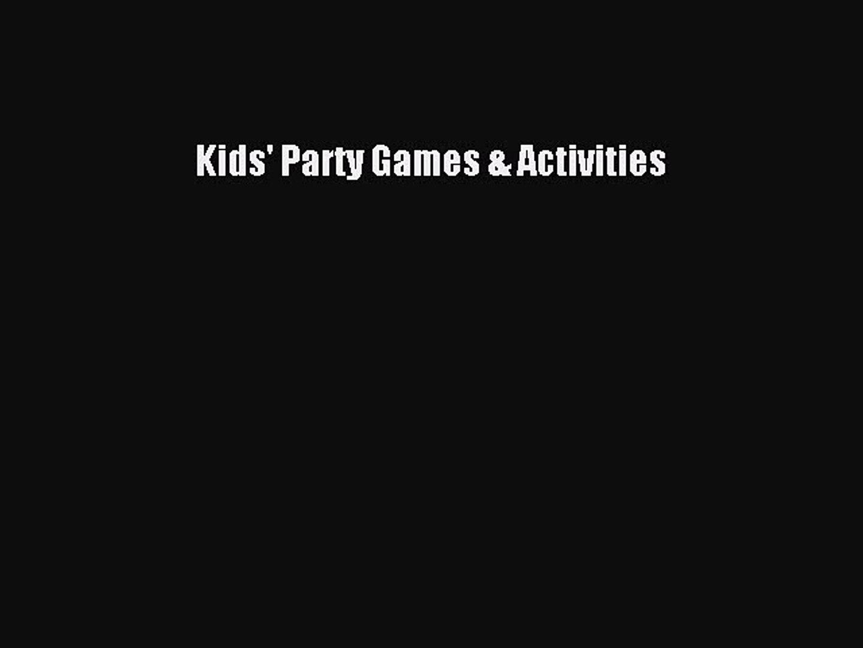 [PDF Download] Kids' Party Games & Activities [PDF] Online