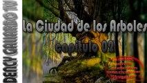 La Ciudad De Los Arboles ✮ Capitulo 02 ✮ La Ciudad de los Arboles ✮ Dency Gallardo