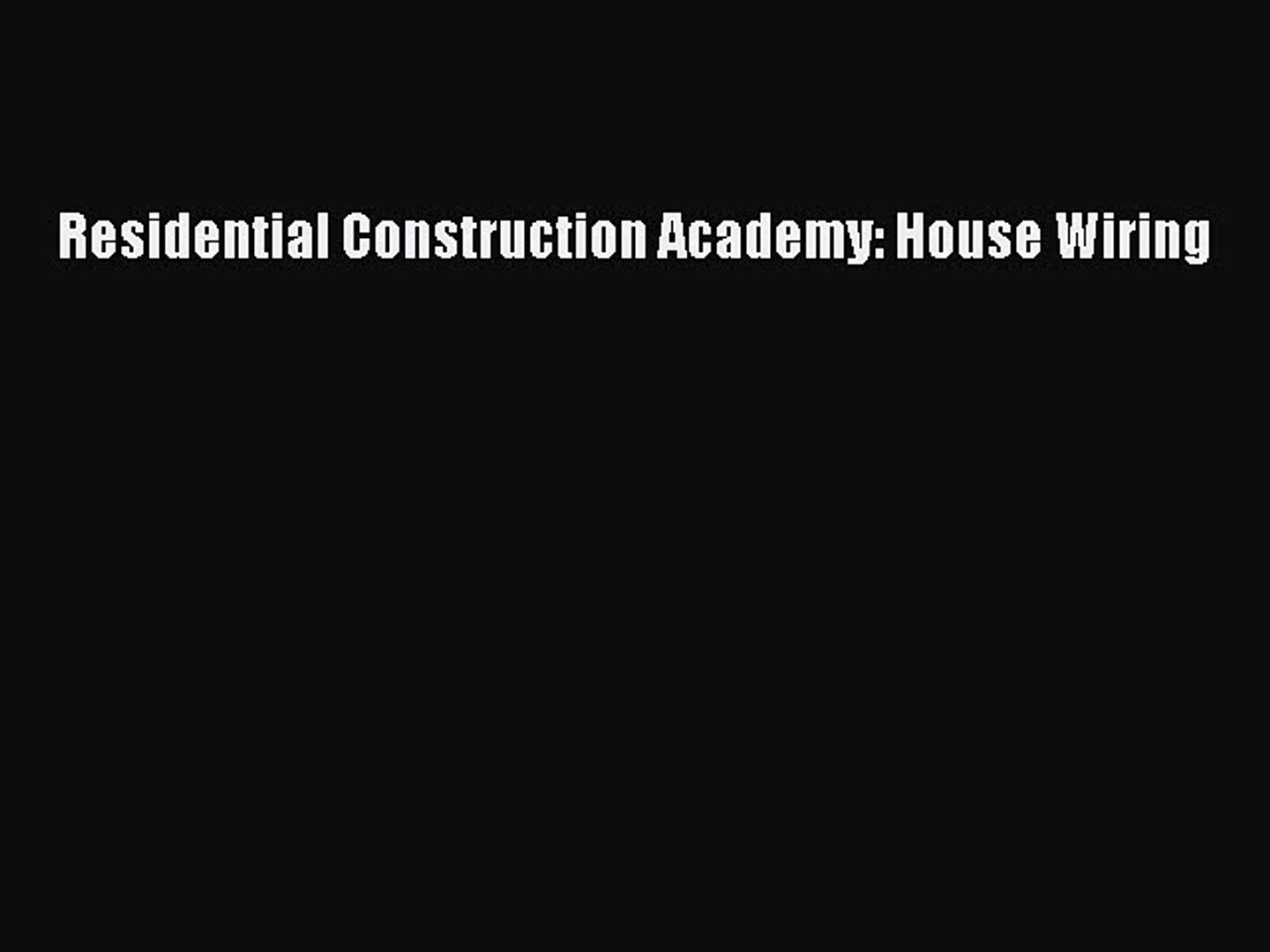 [DIAGRAM_34OR]  PDF Download) Residential Construction Academy: House Wiring PDF - video  dailymotion | Residential Construction Academy House Wiring |  | Dailymotion