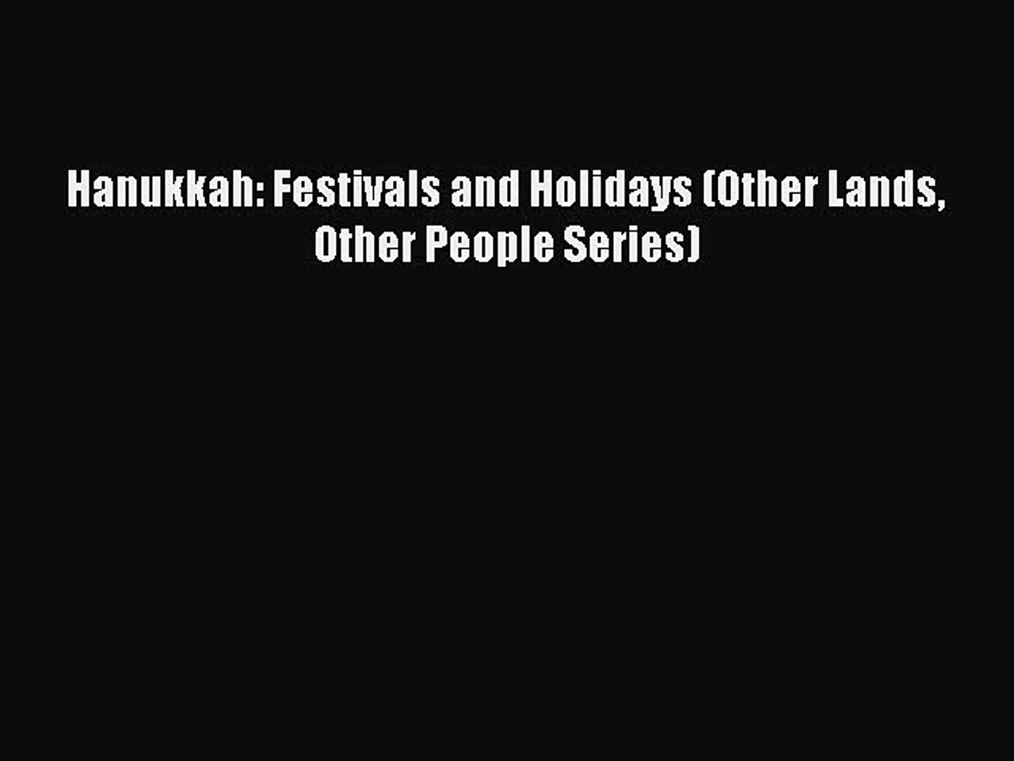 (PDF Download) Hanukkah: Festivals and Holidays (Other Lands Other People Series) Download