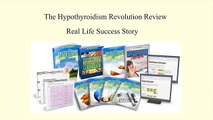 Hypothyroidism Revolution Review -  Real Life Success Story -  Hypothyroidism Revolution Diet
