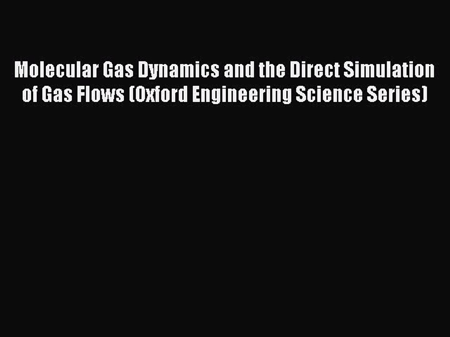 Molecular Gas Dynamics and the Direct Simulation of Gas Flows