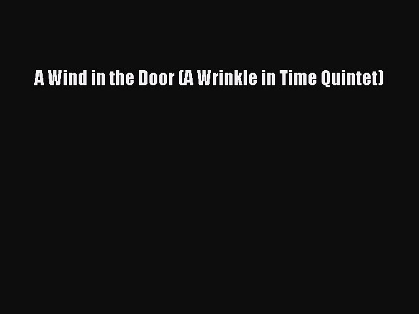 (PDF Download) A Wind in the Door (A Wrinkle in Time Quintet) Download