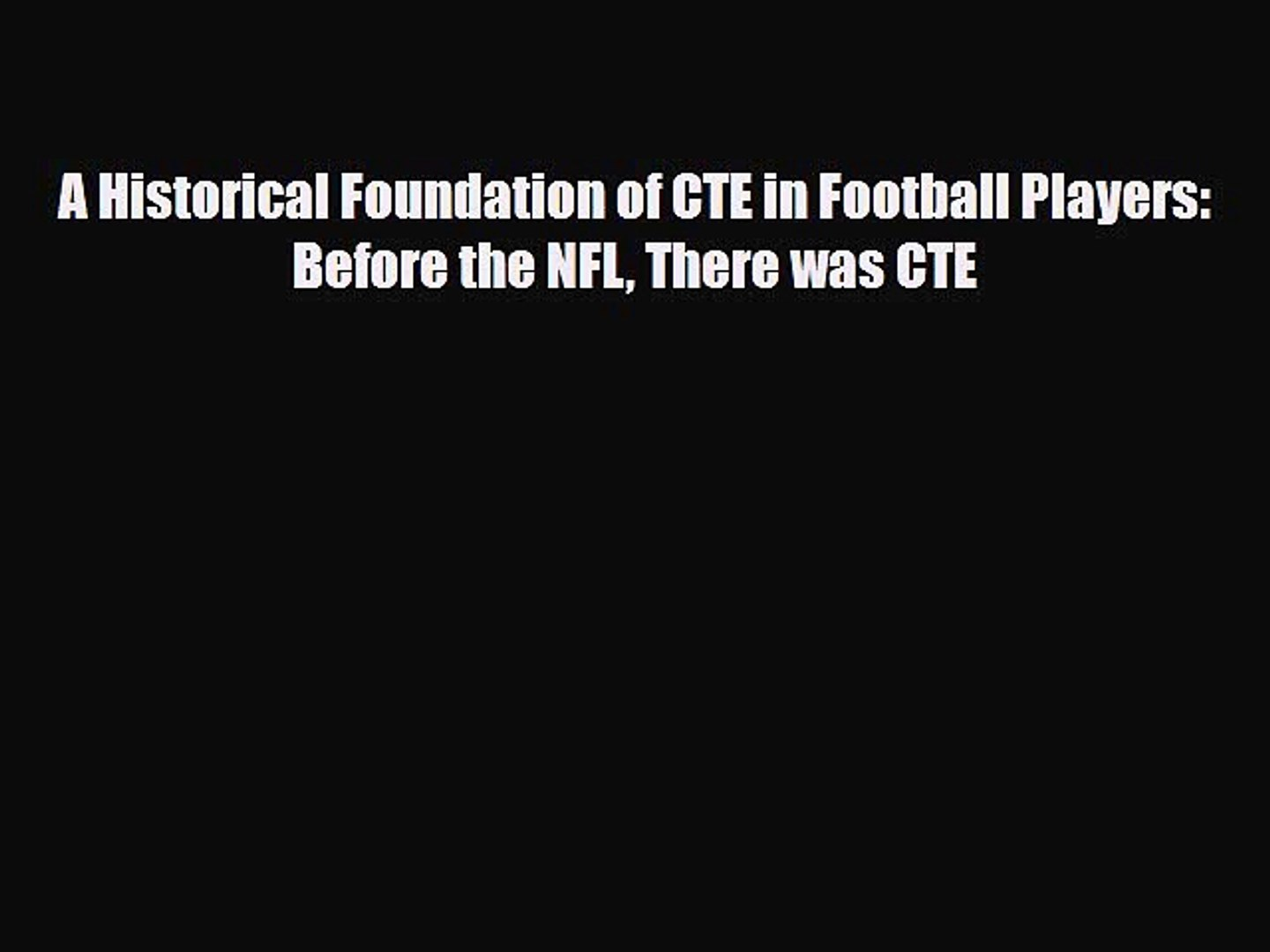 [PDF Download] A Historical Foundation of CTE in Football Players: Before the NFL There was