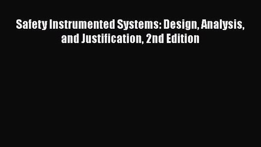 Pdf Download Safety Instrumented Systems Design Analysis And Justification 2nd Edition Download Video Dailymotion
