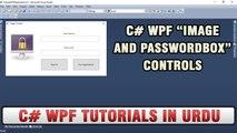 C# WPF Tutorial In Urdu - C# WPF Image And PasswordBox controls Tutorial