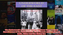 Download PDF  The Underworld of the East Being Eighteen Years Actual Experiences of the Underworlds FULL FREE