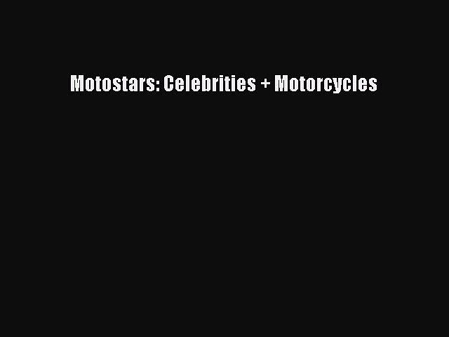 Motostars: Celebrities + Motorcycles  Free Books