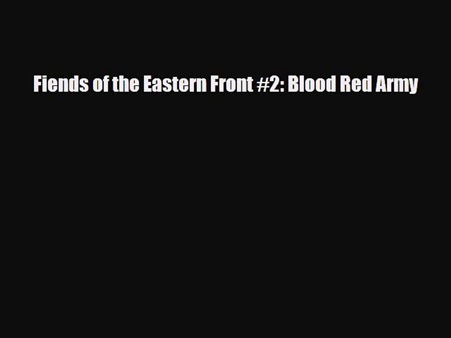[PDF Download] Fiends of the Eastern Front #2: Blood Red Army [Download] Online