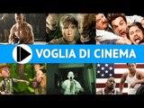 Voglia di Cinema - Film in uscita nelle sale il 18 Luglio 2013