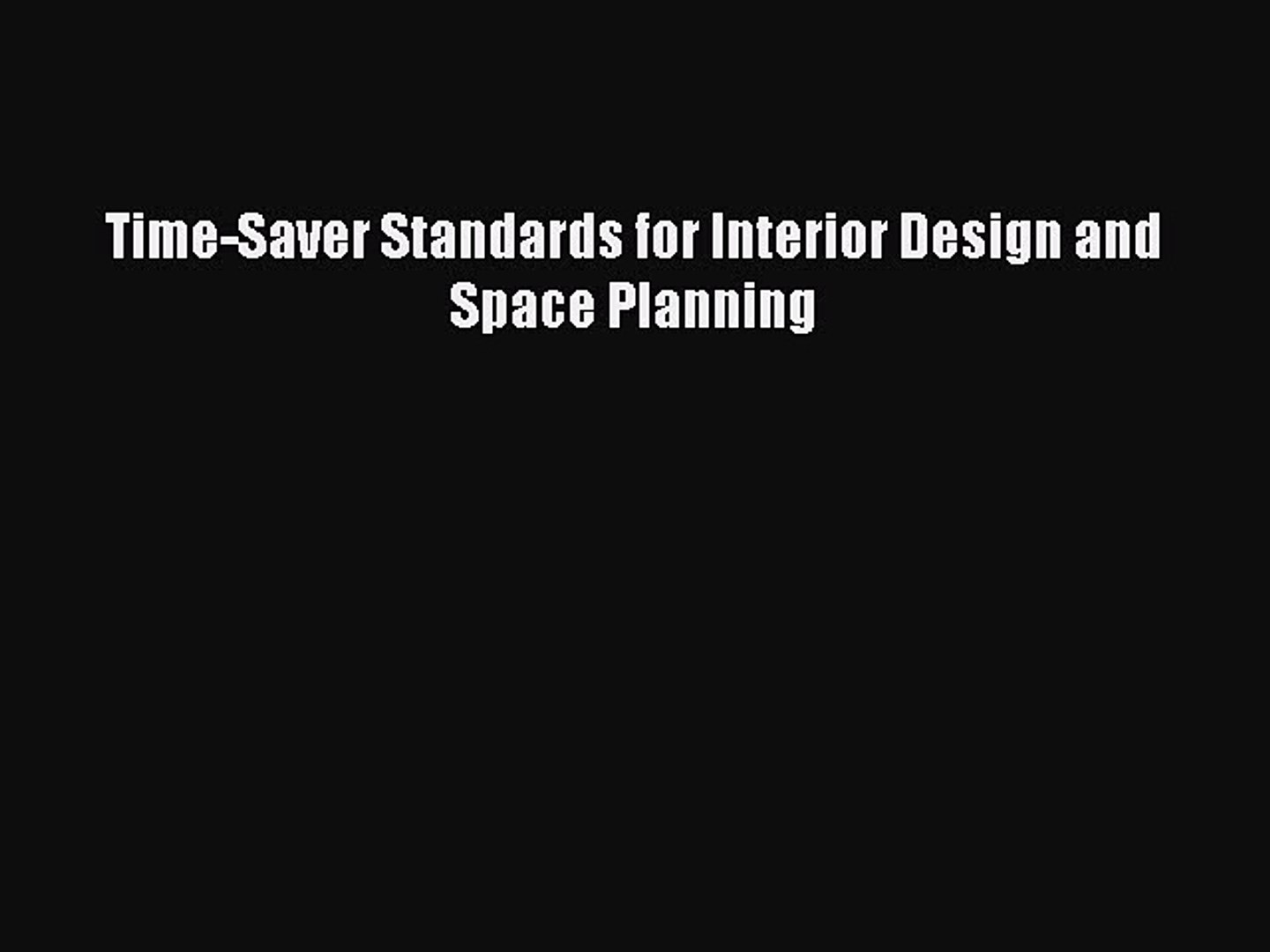 Pdf Download Time Saver Standards For Interior Design And Space Planning Download Video Dailymotion