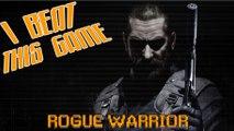 I Beat This Game - Rogue Warrior par Achebé