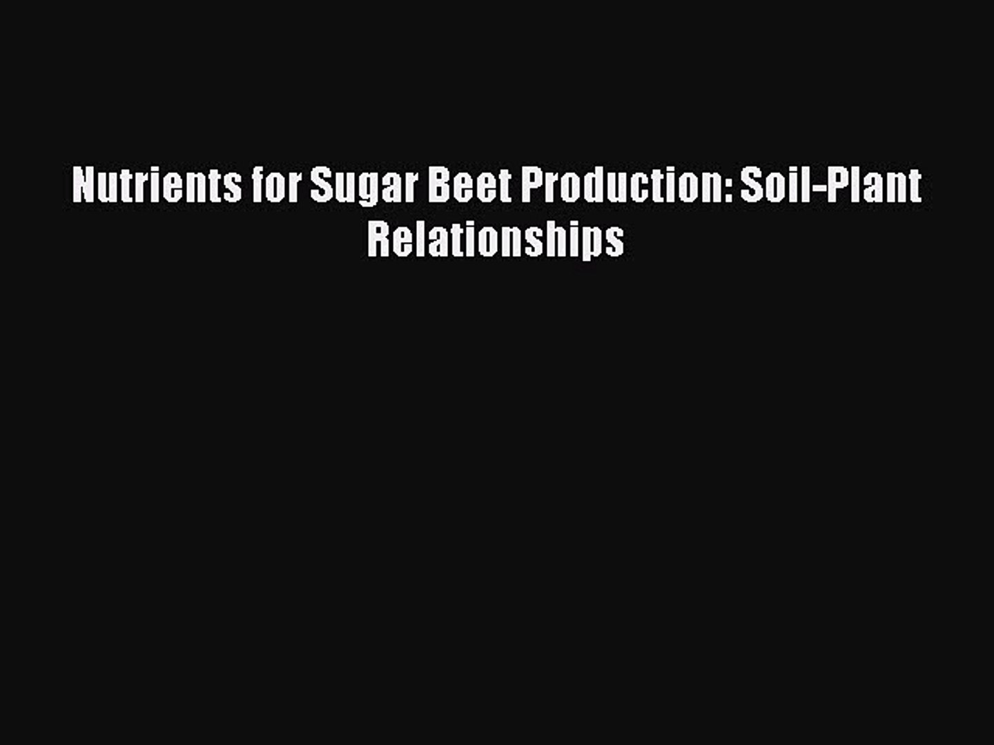 Nutrients for Sugar Beet Production: Soil-Plant Relationships  Free Books
