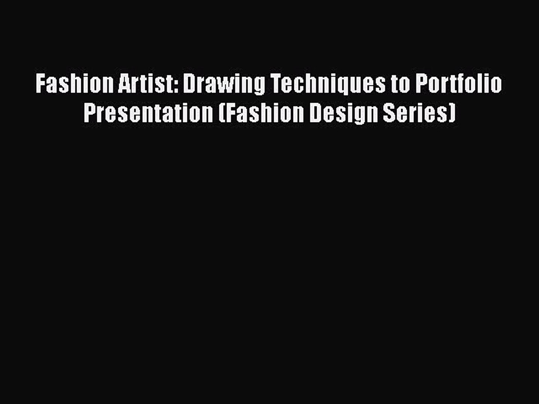 Fashion Artist Drawing Techniques To Portfolio Presentation Fashion Design Series Read Video Dailymotion