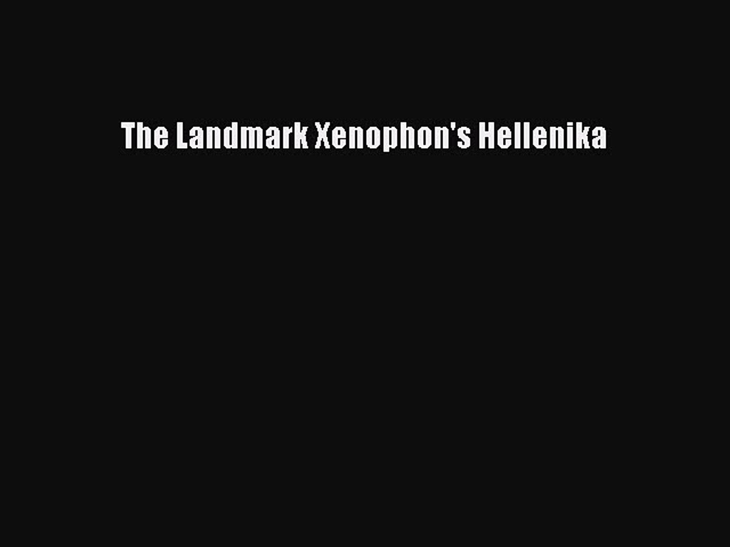 (PDF Download) The Landmark Xenophon's Hellenika Download