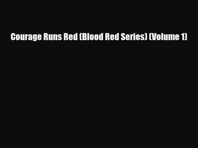 [PDF Download] Courage Runs Red (Blood Red Series) (Volume 1) [Read] Online