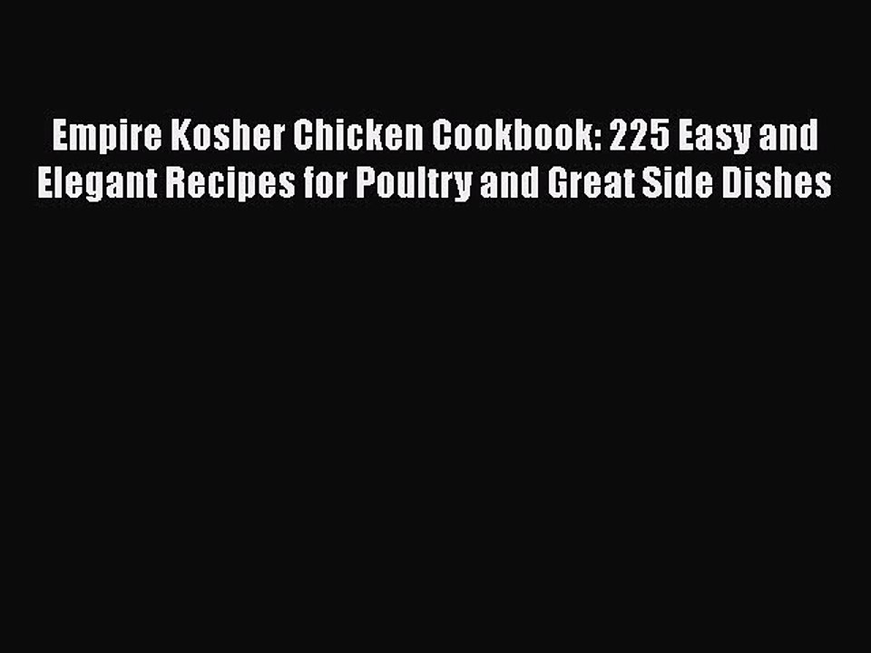 Empire Kosher Chicken Cookbook 225 Easy And Elegant Recipes For Poultry And Great Side Dishes Video Dailymotion