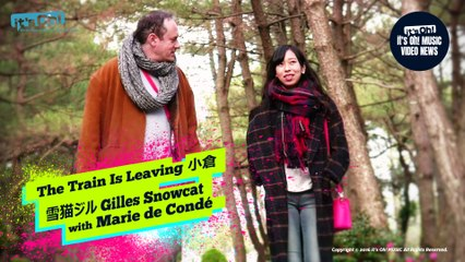 "Video News Spin-off#29 雪猫ジル Gilles Snowcat with Marie de Condé  The Train Is Leaving 小倉"" 生タイム!♥Nama Time Special"