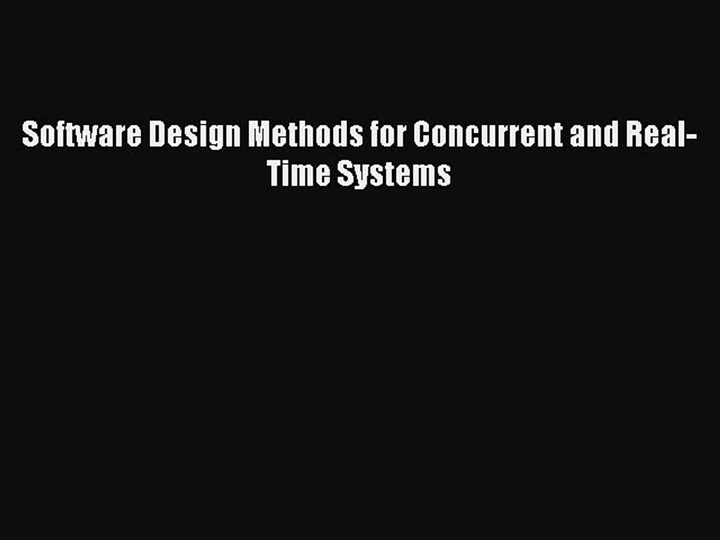 Pdf Download Software Design Methods For Concurrent And Real Time Systems Pdf Full Ebook Video Dailymotion