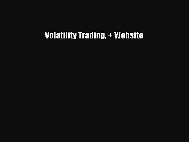 (PDF Download) Volatility Trading + Website PDF