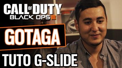 G-SLIDE COMME UN PRO AVEC GOTAGA | TUTO BLACK OPS 3