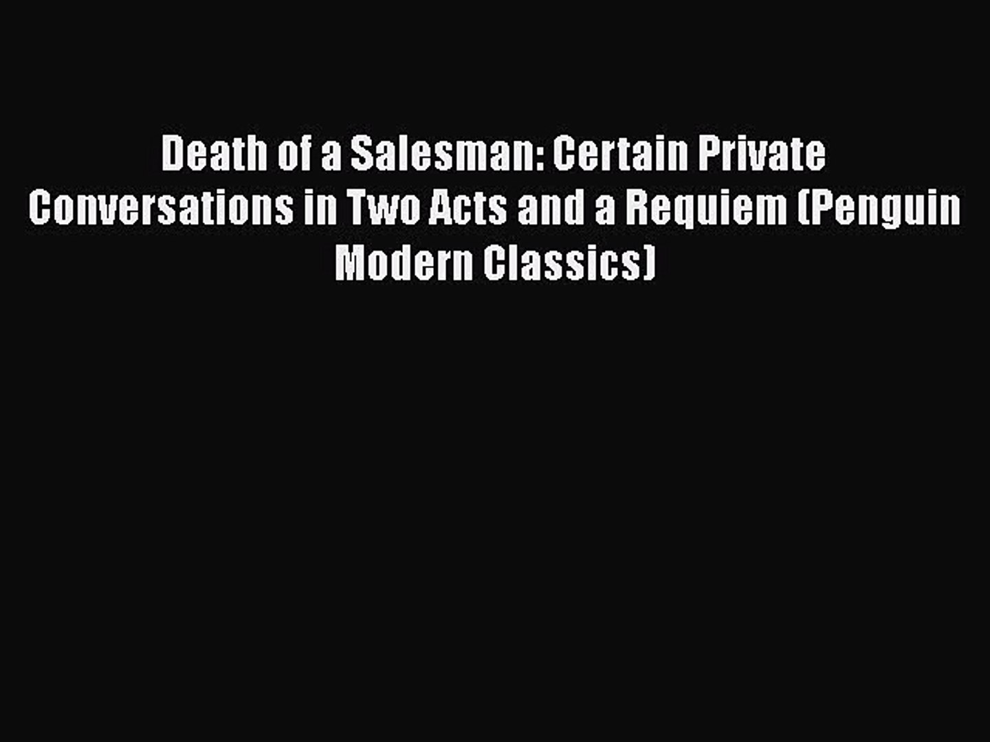 Death of a Salesman: Certain Private Conversations in Two Acts and a Requiem (Penguin Modern