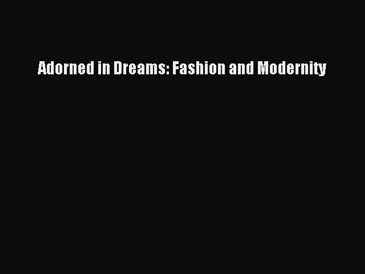 Fashion and Modernity Adorned in Dreams