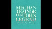 Meghan Trainor   Like I'm Gonna Lose You Audio ft  John Legend (FULL HD)