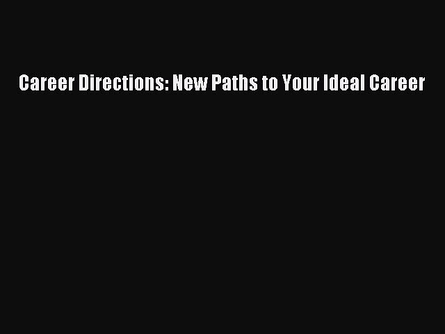 [PDF Download] Career Directions: New Paths to Your Ideal Career [PDF] Online