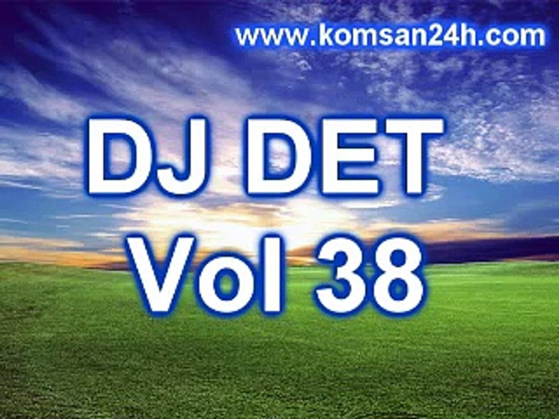 DJ Det 2016 - Khmer Rremix 2016 - Music Remix 2016 - DJ DET Vol 38