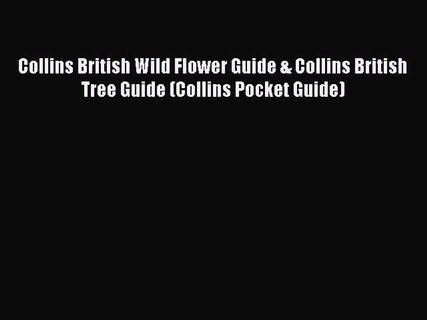 Collins British Wild Flower Guide & Collins British Tree Guide (Collins Pocket Guide) Free