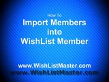How to import  a list of members into WishList Member