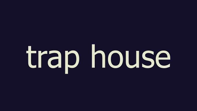 trap house meaning and pronunciation