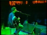 Oasis live: Cast no shadow (acoustic), Whats the story (acoustic), Dont look back in ange