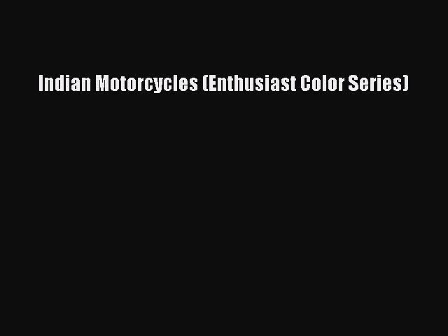 [PDF Download] Indian Motorcycles (Enthusiast Color Series) [Read] Full Ebook