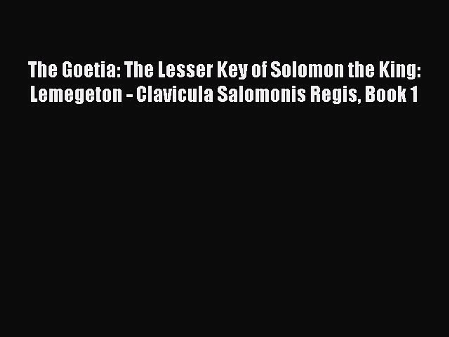 (PDF Download) The Goetia: The Lesser Key of Solomon the King: Lemegeton -  Clavicula Salomonis