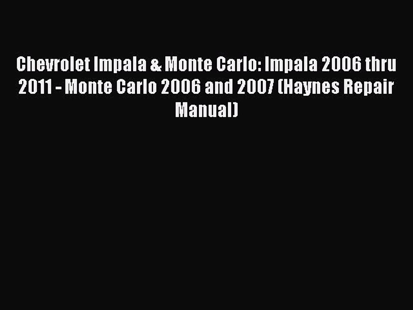[PDF Download] Chevrolet Impala & Monte Carlo: Impala 2006 thru 2011 - Monte Carlo 2006 and