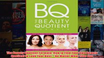 Download PDF  The Beauty Quotient Formula How to Find Your Own Beauty Quotient to Look Your Best  No FULL FREE