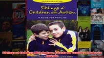 Download PDF  Siblings of Children With Autism A Guide for Families Topics in Autism FULL FREE