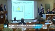 Netanyahu delivers harsh warning to Hamas