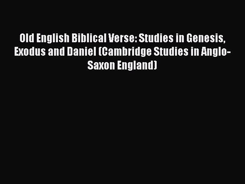 Old English Biblical Verse: Studies in Genesis Exodus and Daniel (Cambridge  Studies in Anglo-Saxon