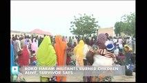 Boko Haram militants burned children alive, survivor says