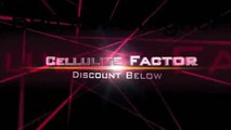 Cellulite Factor Review - Lose Cellulite FAST With Cellulite Factor!