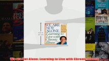FREE PDF  We are Not Alone Learning to Live with Chronic Illness FULL DOWNLOAD