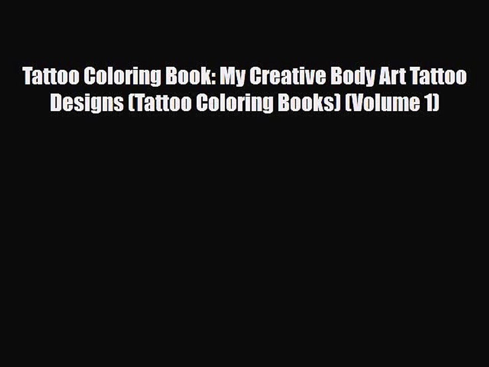 - PDF Download] Tattoo Coloring Book: My Creative Body Art Tattoo Designs (Tattoo  Coloring Books) - Video Dailymotion